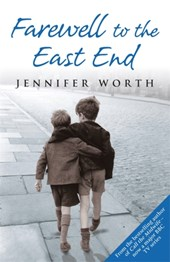 Farewell To The East End | Jennifer Worth |