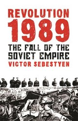 Revolution 1989: the fall of the soviet empire | Victor Sebestyen |
