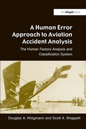 A Human Error Approach to Aviation Accident Analysis | Douglas A. Wiegmann & Scott A. Shappell |