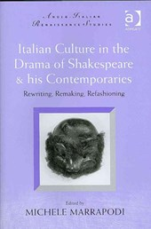 Italian Culture in the Drama of Shakespeare & His Contemporaries