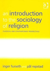 Introduction to the Sociology of Religion | Inger Furseth |
