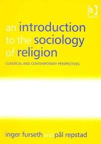 An Introduction to the Sociology of Religion | Inger Furseth ; Pal Repstad |