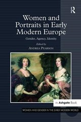Women and Portraits in Early Modern Europe | auteur onbekend |