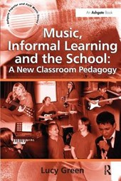 Music, Informal Learning and the School | Lucy Green |