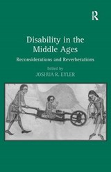 Disability in the Middle Ages | Joshua R. Eyler |