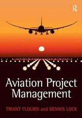 Aviation Project Management | Flouris, Triant ; Lock, Dennis |