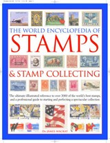 The World Encyclopedia of Stamps & Stamp Collecting | James Mackay & James A Mackay |