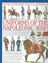An Illustrated Encyclopedia of Uniforms of the Napoleonic Wars | Digby George Smith |
