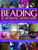 The Practical Illustrated Guide to Beading & Making Jewellery | Kay, Ann ; Ganderton, Lucinda |