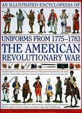 An Illustrated Encyclopedia of Uniforms 1775-1783 | Digby Smith & Kevin Kiley |