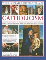 The Illustrated Encyclopedia of Catholicism | auteur onbekend |