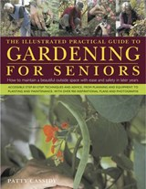 The Illustrated Practical Guide to Gardening for Seniors | Patty Cassidy |