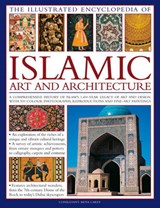 The Illustrated Encyclopedia of Islamic Art and Architecture | auteur onbekend |