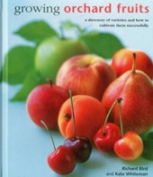 Growing Orchard Fruits | Bird, Richard ; Whiteman, Kate |