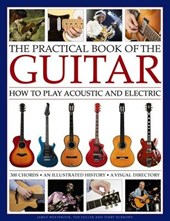 Practical Book of the Guitar: How to Play Acoustic and Elect