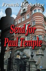 Send for Paul Temple | Francis Durbridge |