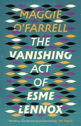 The Vanishing Act of Esme Lennox | Maggie O'farrell |