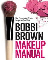 Bobbi Brown Makeup Manual | Bobbi Brown |