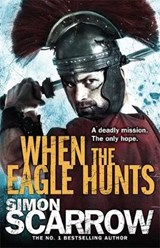 When the Eagle Hunts (Eagles of the Empire 3) | Simon Scarrow |