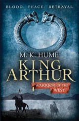 King Arthur: Warrior of the West | M. K. Hume |