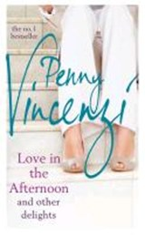Love in the Afternoon and Other Delights | Penny Vincenzi |