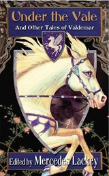 Under the Vale and Other Tales of Valdemar | Mercedes Lackey |