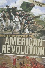 The Split History of the American Revolution | Michael Burgan |