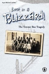 Lost in a Blizzard! the Towner Bus Tragedy | Alyce Mitchem Jenkins |