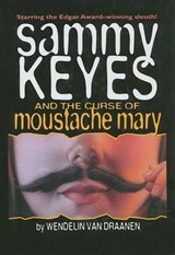 Sammy Keyes and the Curse of Moustache Mary | Wendelin Van Draanen |