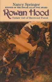 Rowan Hood, Outlaw Girl of Sherwood Forest | Nancy Springer |