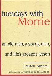 Tuesdays with Morrie | Mitch Albom |