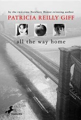 All the Way Home | Patricia Reilly Giff |