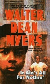 It Ain't All for Nothin' | Walter Dean Myers |