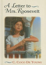 A Letter to Mrs. Roosevelt | C. Coco De Young |