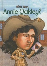Who Was Annie Oakley? | Stephanie Spinner |