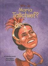 Who Is Maria Tallchief? | Catherine Gourley |