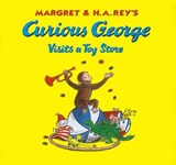 Margret & H.A. Rey's Curious George Visits a Toy Store | Margret Rey |