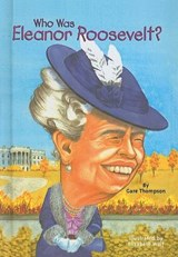 Who Was Eleanor Roosevelt? | Gare Thompson |