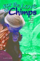 For The Love Of Chimps | Martha E. Kendall |