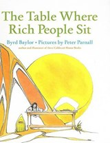 The Table Where Rich People Sit | Byrd Baylor |