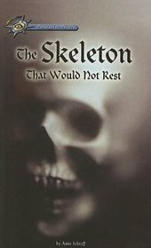 Skeleton That Would Not Rest | Anne E. Schraff |