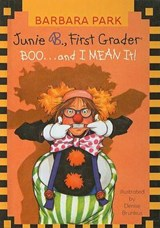Junie B., First Grader Boo... and I Mean It! | Barbara Park |