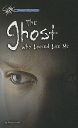 Ghost Who Looked Like Me | Anne Schraff |