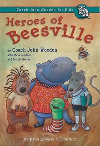 Heroes of Beesville | Wooden, John ; Jamison, Steve ; Harper, Peanut Louie |