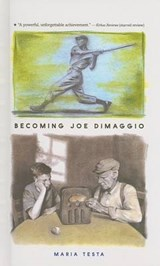 Becoming Joe Dimaggio | Maria Testa |