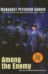 Among the Enemy | Margaret Peterson Haddix |