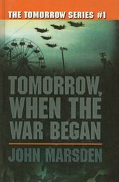 Tomorrow, When the War Began | John Marsden |