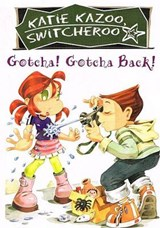 Gotcha! Gotcha Back! | Nancy Krulik |