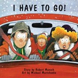 I Have to Go! | Robert N. Munsch |