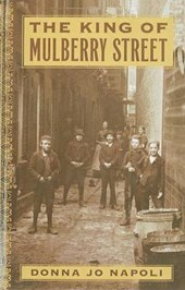 The King of Mulberry Street | Donna Jo Napoli |